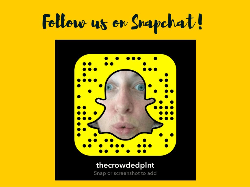 Follow us on Snapchat!